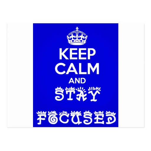 Stay Calm and Stay Focused_ Post Card