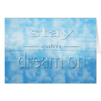 Stay calm -- dream on greeting stationery note card