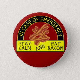 Stay Calm, Eat Bacon Button