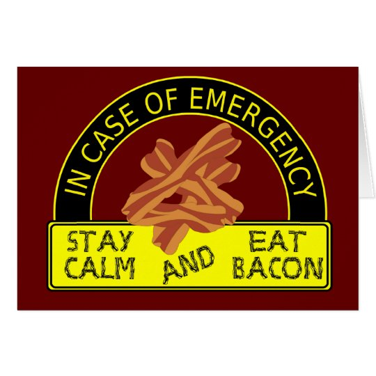 Stay Calm, Eat Bacon Card