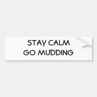 Stay Calm Go Mudding Bumper Sticker