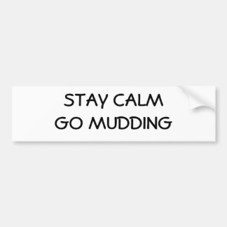 Stay Calm Go Mudding Car Bumper Sticker