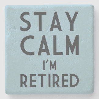 Stay Calm I'm Retired Stone Coaster