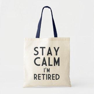Stay Calm I'm Retired Tote Bag