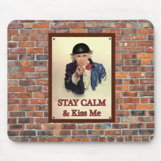 Stay Calm & Kiss Me Mouse Pad
