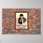 Stay Calm & Kiss Me Poster Print