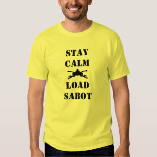 STAY CALM LOAD SABOT T-Shirt