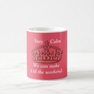 Stay Calm - Make to Weekend - coffee mug