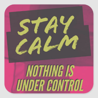 STAY CALM SQUARE STICKER