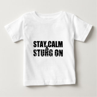 Stay Calm & Sturg On -White Sturg - acigifts@yahoo Baby T-Shirt