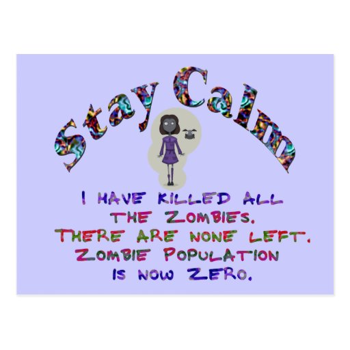 Stay Calm Zombies are dead Postcards