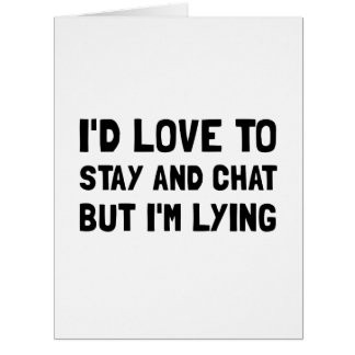 Stay Chat Lying Card