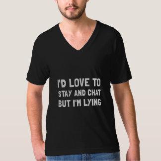 Stay Chat Lying T-Shirt