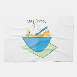 Stay Cheesy Kitchen Towel