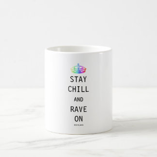 Stay Chill and Rave On Coffee Mug