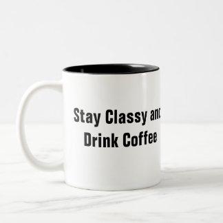 Stay Classy and Drink Coffee Mug Coffee Mugs