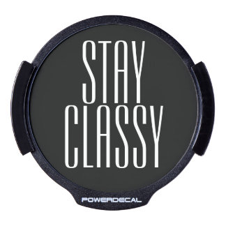 Stay Classy, funny black and white Men's LED Car Window Decal
