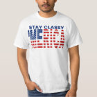 Stay Classy 'MERICA U.S. Flag Shirt
