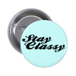 Stay Classy Vintage 2 Inch Round Button