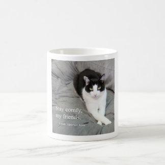 Stay comfy, my friends coffee mug