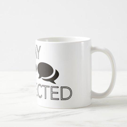 Stay connected ! coffee mug