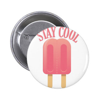 Stay Cool Pinback Button