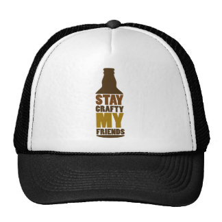 Stay Crafty My Friends, Design for Craft Beer love Trucker Hat