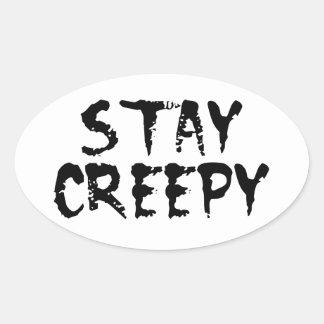 Stay creepy! oval sticker