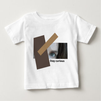 Stay Curious Baby T-Shirt
