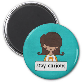 Stay Curious by Linda Tieu 2 Inch Round Magnet