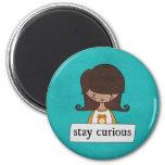 Stay Curious by Linda Tieu Fridge Magnet