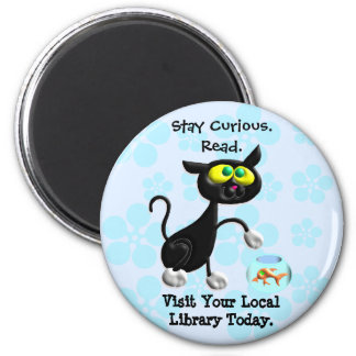 Stay Curious.  Read. 2 Inch Round Magnet