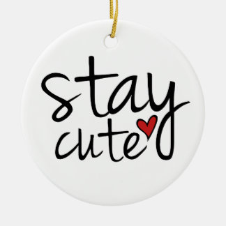 Stay Cute Ornament
