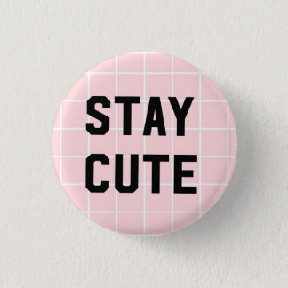 Stay Cute/Pink Grid Button