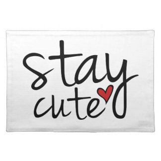 Stay Cute Placemat