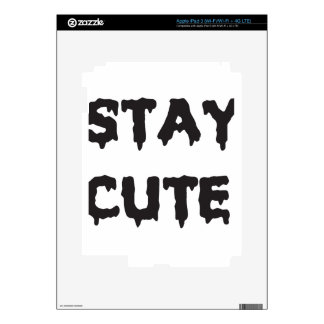 STAY CUTE DECAL FOR iPad 3