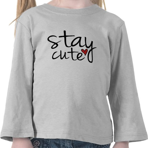 Stay Cute Toddler Tee