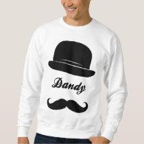 Stay dandy sweatshirt