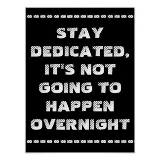Stay dedicated poster
