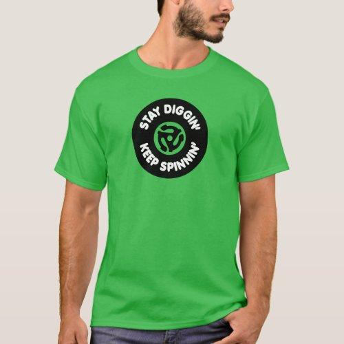 Stay Diggin' & Keep Spinnin' Vinyl Record 45 RPM T-Shirt