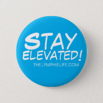 """Stay Elevated!"" 2¼ Inch Round Button"