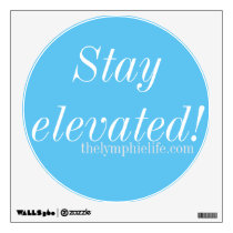 Stay Elevated Circular Wall Decal
