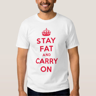 Stay Fat and Carry On! red on white Tee Shirt