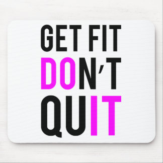 Stay Fit Don't Quit in Pink Mouse Pad