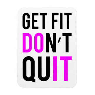Stay Fit Don't Quit in Pink Rectangular Magnets