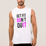 Stay Fit Don't Quit in Pink Sleeveless Tees
