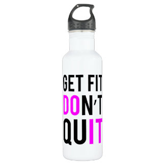 Stay Fit Don't Quit in Pink Water Bottle