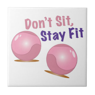 Stay Fit Small Square Tile