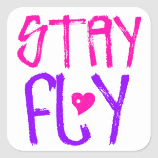 Stay Fly retro 90s slang Square Sticker