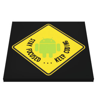 Stay Focused ... Keep Coding Bug Droid Sign Sides Canvas Prints